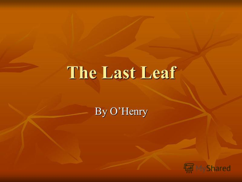 The Last Leaf By OHenry