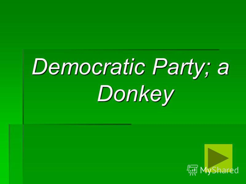 Democratic Party; a Donkey