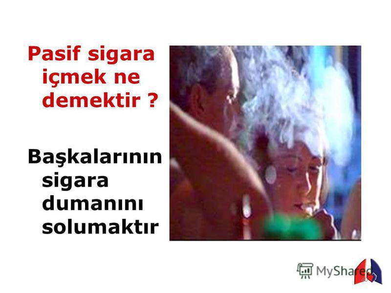Sigara içenler sadece kendilerine değil, çevrelerine de zarar verirler 39