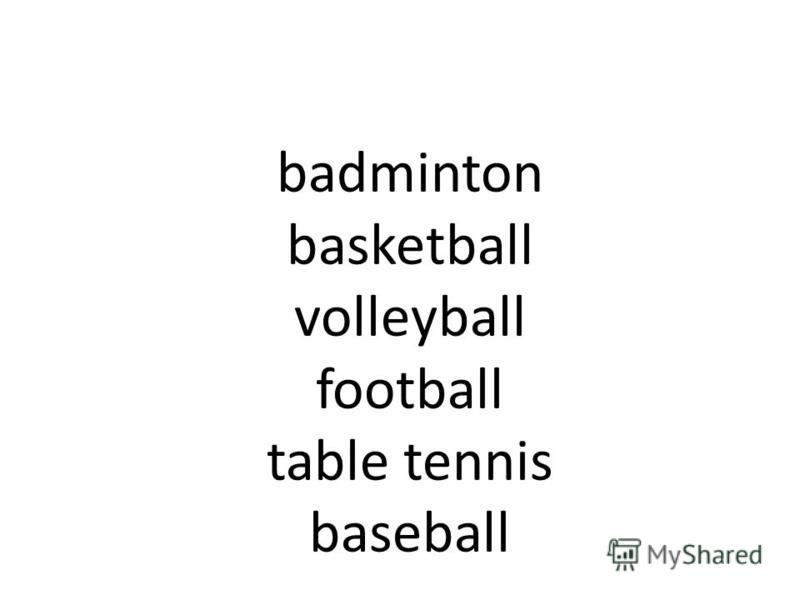 badminton basketball volleyball football table tennis baseball