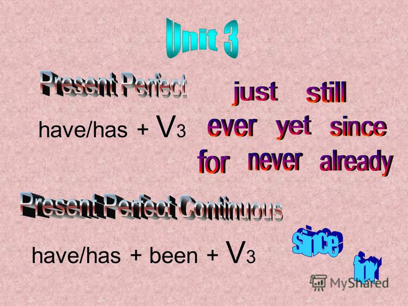 have/has + V 3 have/has + been + V 3