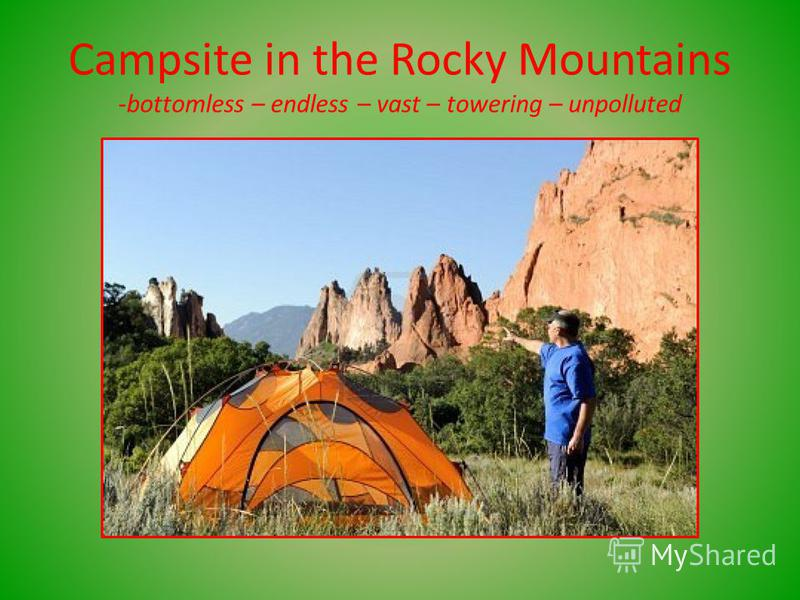 Campsite in the Rocky Mountains -bottomless – endless – vast – towering – unpolluted