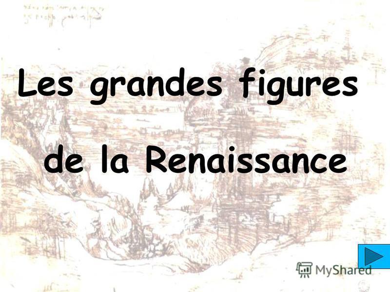 Les grandes figures de la Renaissance