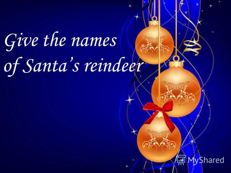 Give the names of Santas reindeer