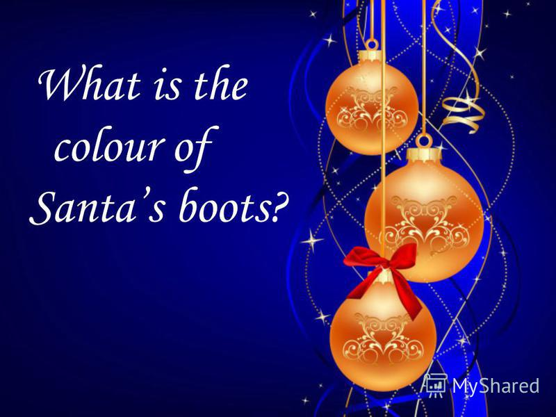What is the colour of Santas boots?