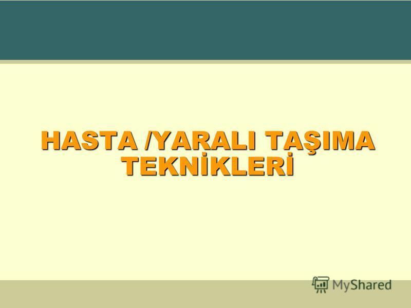 HASTA /YARALI TAŞIMA TEKNİKLERİ