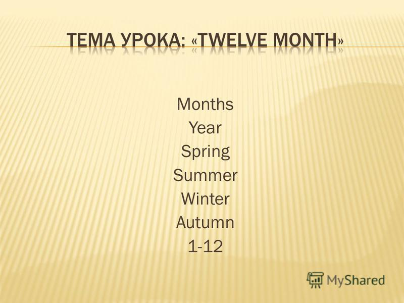 Months Year Spring Summer Winter Autumn 1-12