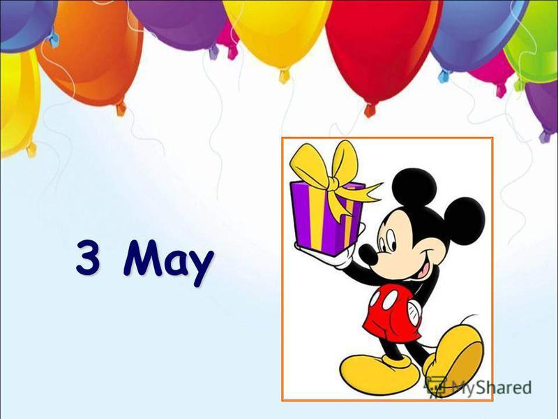 3 May