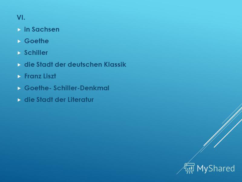 VI. in Sachsen Goethe Schiller die Stadt der deutschen Klassik Franz Liszt Goethe- Schiller-Denkmal die Stadt der Literatur