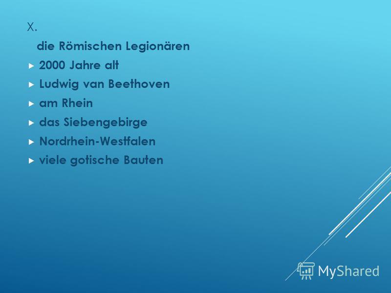 X. die Römischen Legionären 2000 Jahre alt Ludwig van Beethoven am Rhein das Siebengebirge Nordrhein-Westfalen viele gotische Bauten
