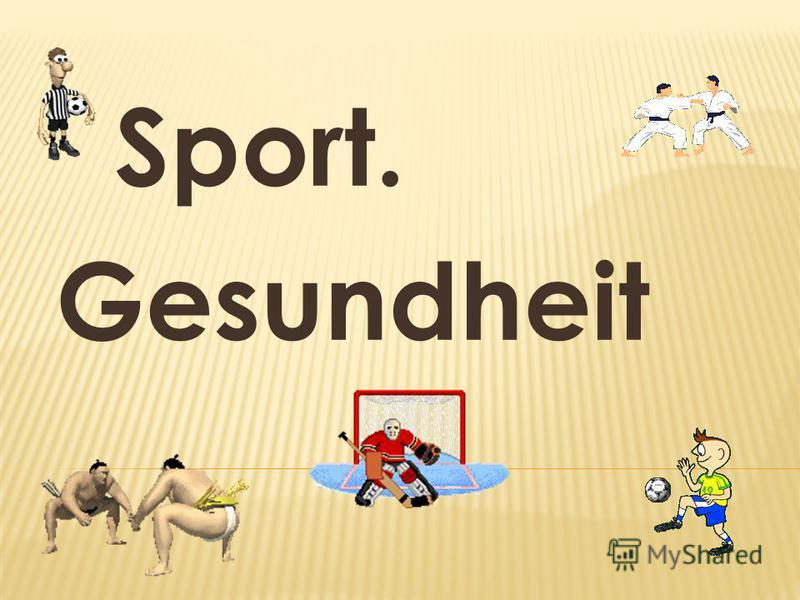Sport. Gesundheit