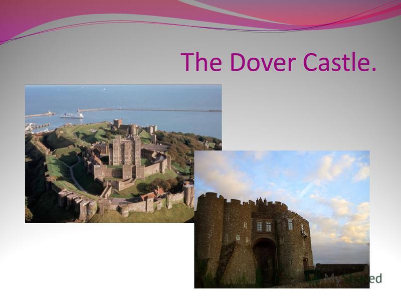 The Dover Castle.