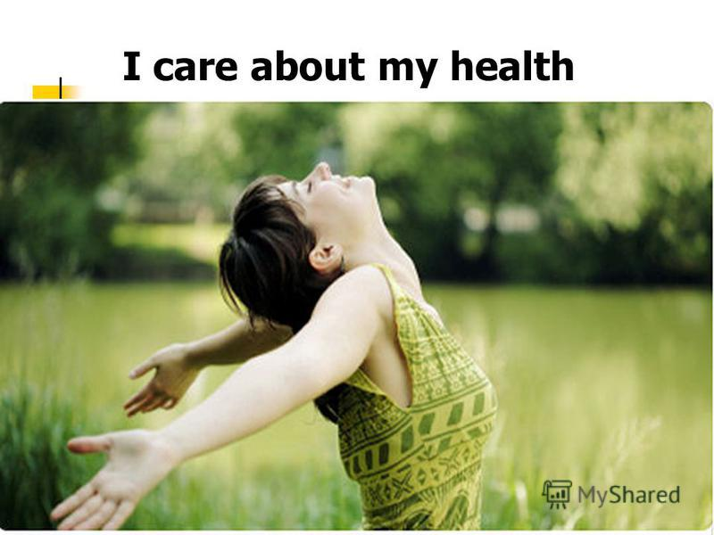 I care about my health