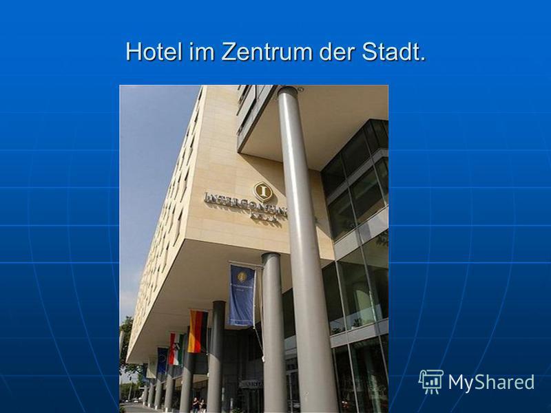 Hotel im Zentrum der Stadt.