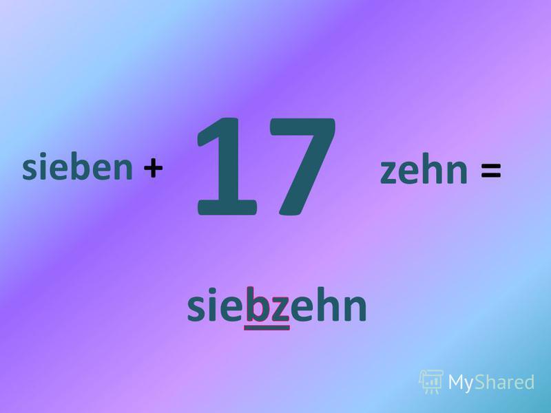 17 sieben + zehn =