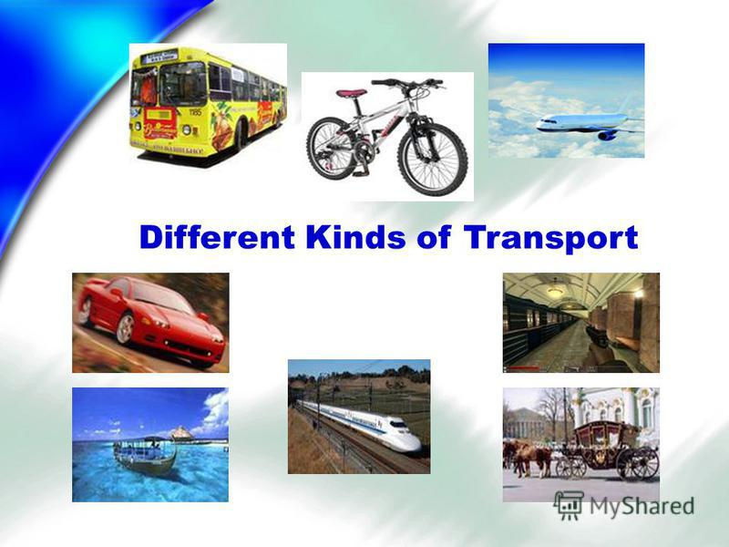 Different Kinds of Transport