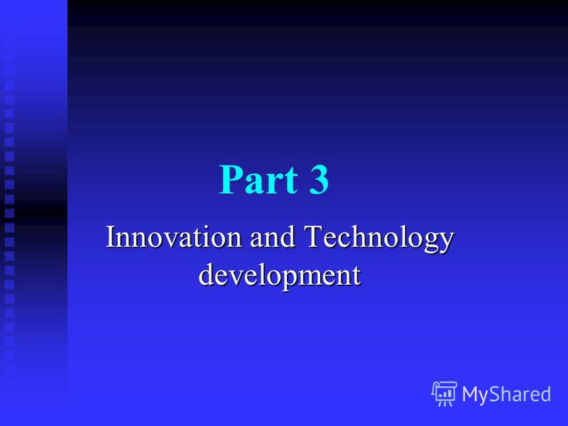 Part 3 Innovation and Technology development