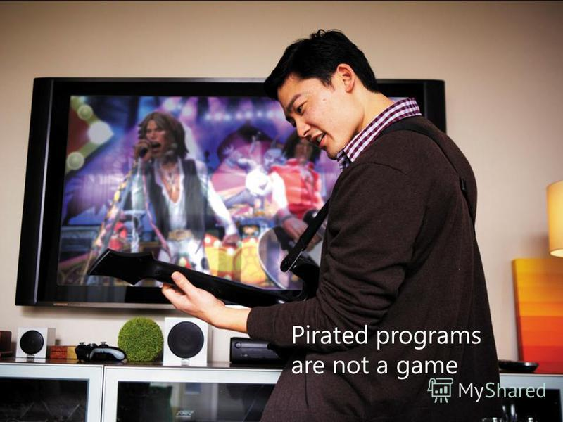 Pirated programs are not a game