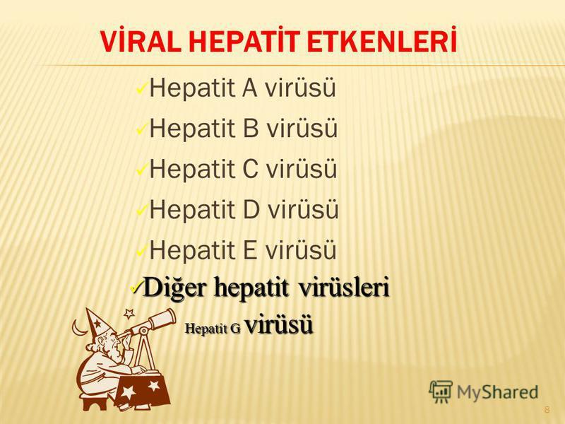 VİRAL HEPATİT ETKENLERİ Hepatit A virüsü Hepatit B virüsü Hepatit C virüsü Hepatit D virüsü Hepatit E virüsü Diğer hepatit virüsleri Diğer hepatit virüsleri Hepatit G virüsü 8
