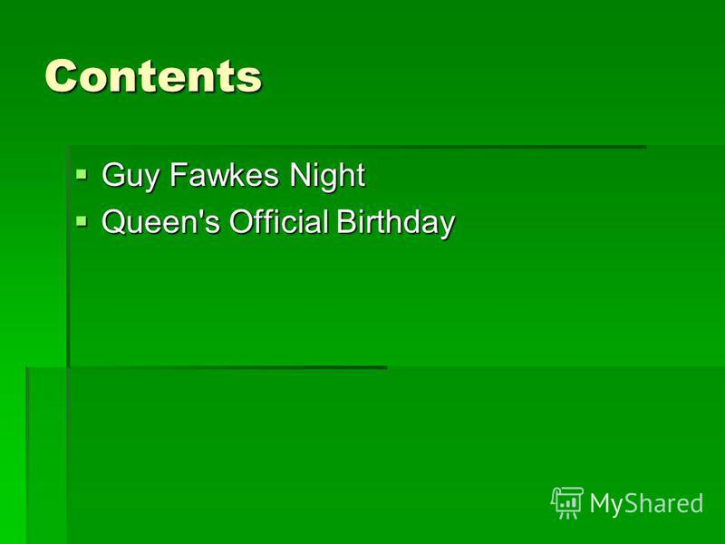 Contents Guy Fawkes Night Guy Fawkes Night Queen's Official Birthday Queen's Official Birthday