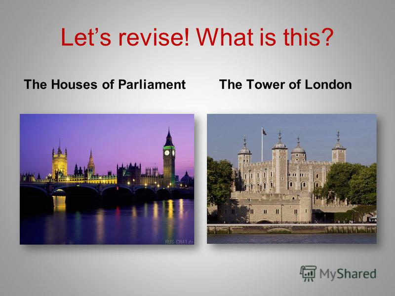 Lets revise! What is this? The Houses of Parliament The Tower of London