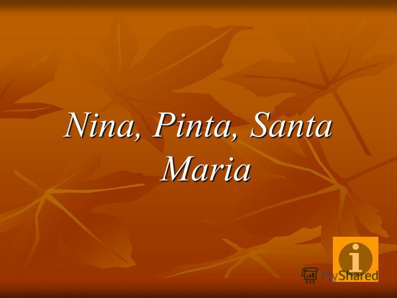 Nina, Pinta, Santa Maria