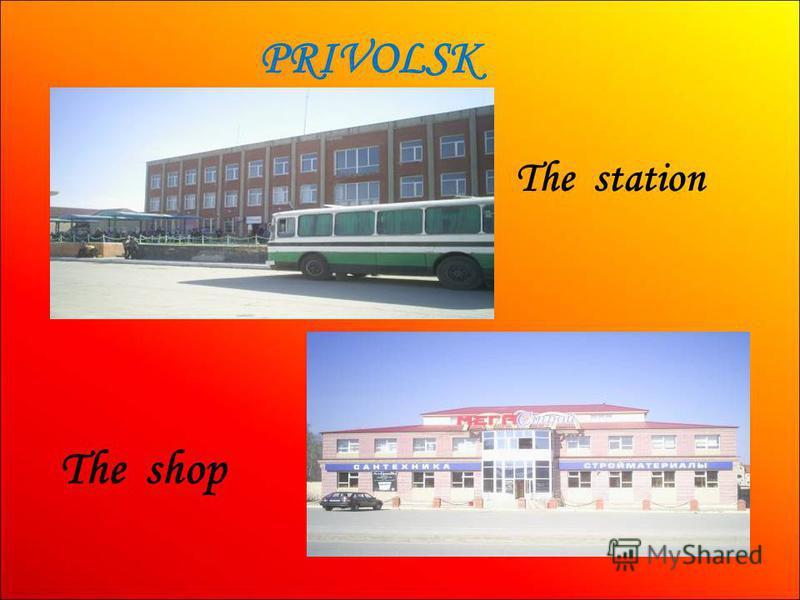 PRIVOLSK The station The shop