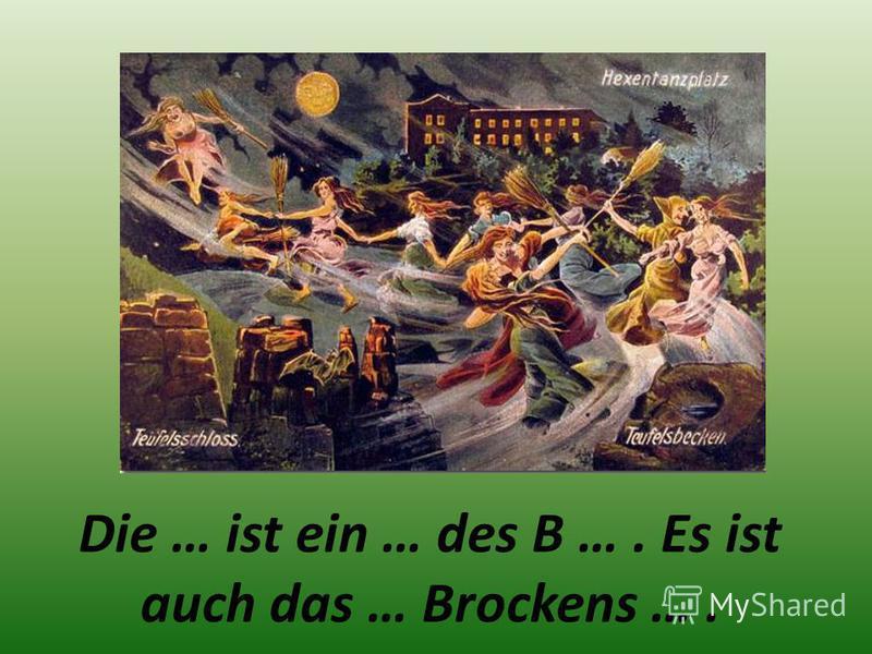 Die … ist ein … des B …. Es ist auch das … Brockens ….