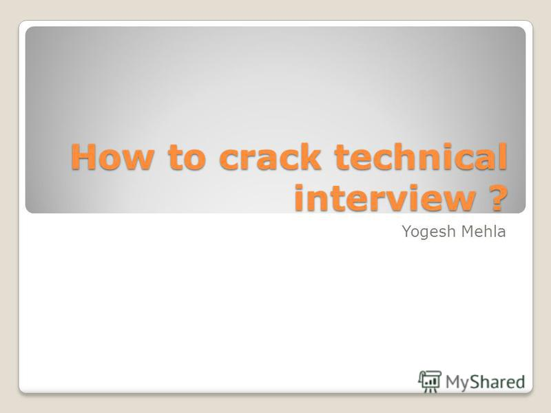 How to crack technical interview ? Yogesh Mehla