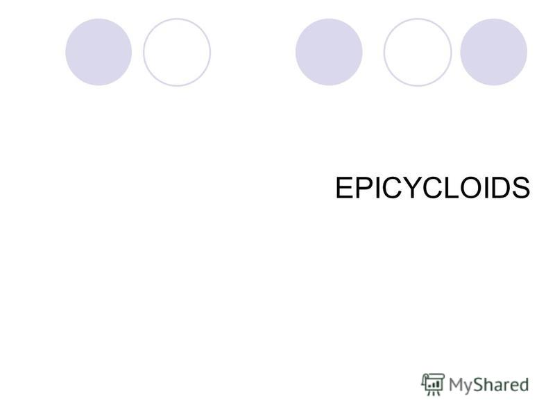EPICYCLOIDS