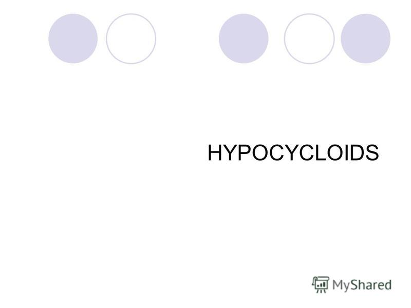 HYPOCYCLOIDS