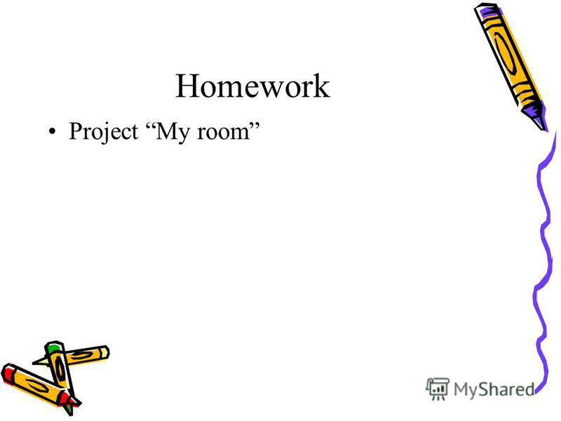 Homework Project My room
