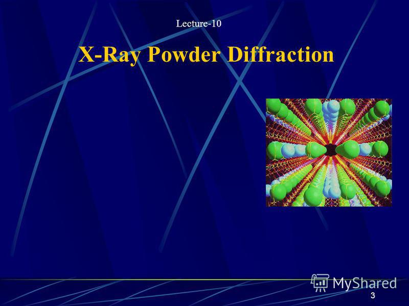 3 X-Ray Powder Diffraction Lecture-10