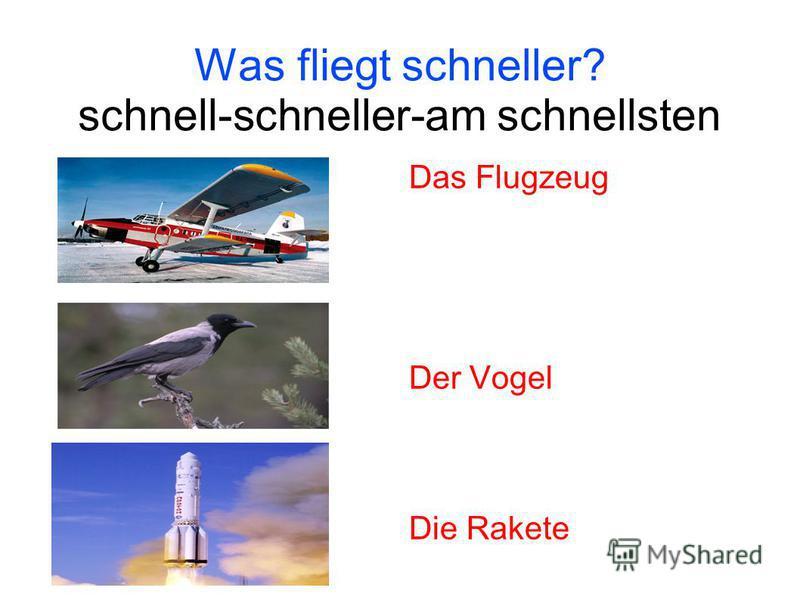 Was fliegt schneller? schnell-schneller-am schnellsten Das Flugzeug Der Vogel Die Rakete