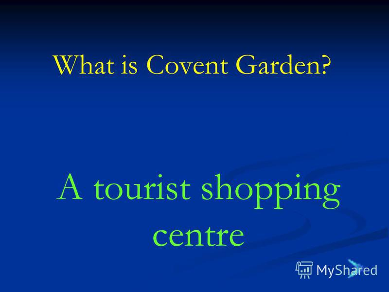 What is Covent Garden? A tourist shopping centre