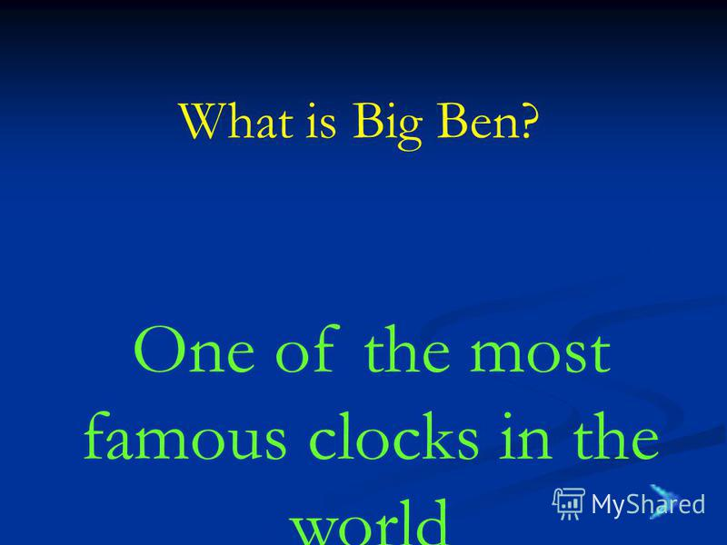 What is Big Ben? One of the most famous clocks in the world