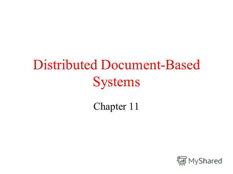 Distributed Document-Based Systems Chapter 11