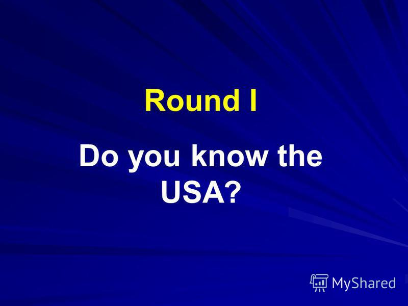 Round I Do you know the USA?