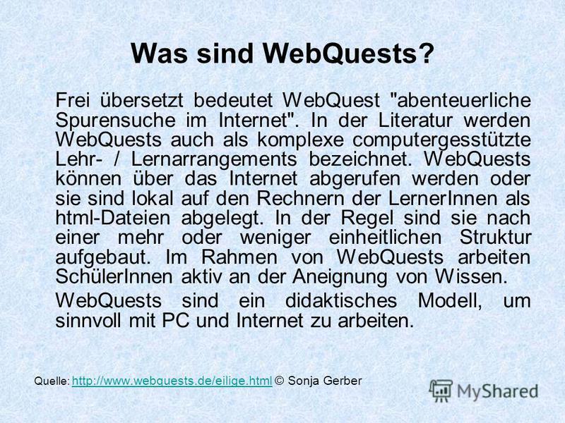 Was sind WebQuests? Frei übersetzt bedeutet WebQuest