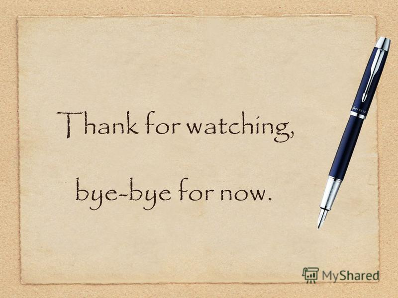 Thank for watching, bye-bye for now.