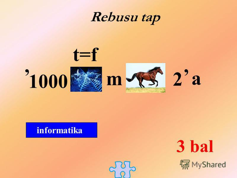Rebusu tap informatika 3 bal 1000, t=f m 2, a