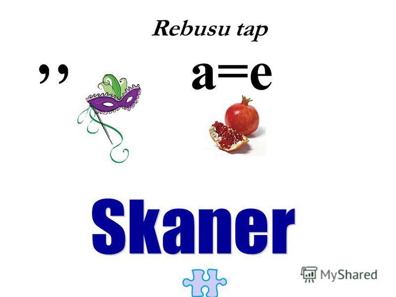 a=e Rebusu tap