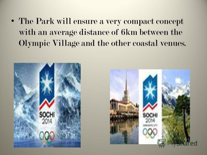 The Park will ensure a very compact concept with an average distance of 6km between the Olympic Village and the other coastal venues.