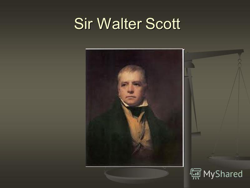 Sir Walter Scott Sir Walter Scott