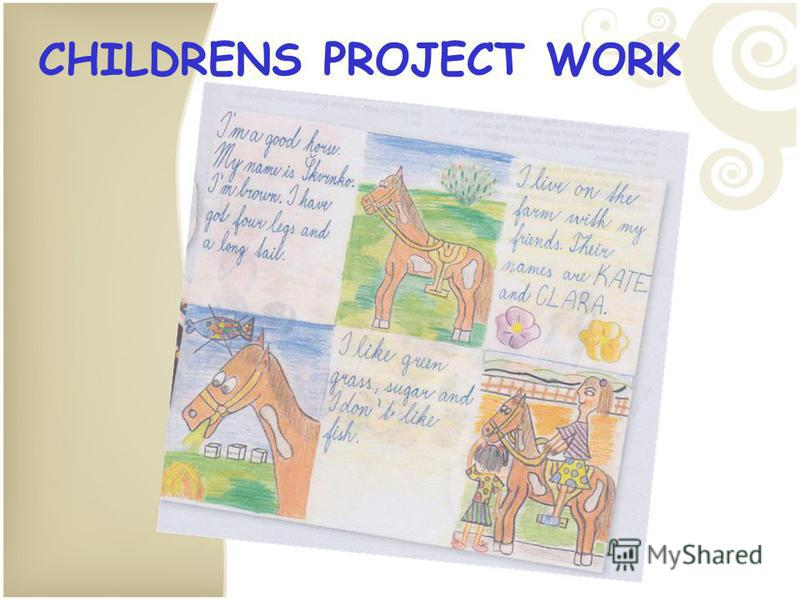 CHILDRENS PROJECT WORK