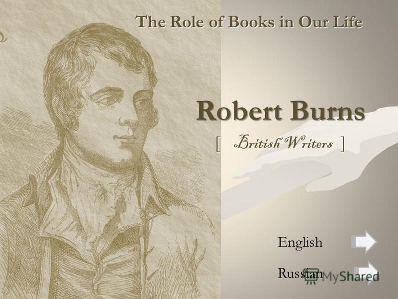 The Role of Books in Our Life Robert Burns [ ] [ British Writers ] Russian English