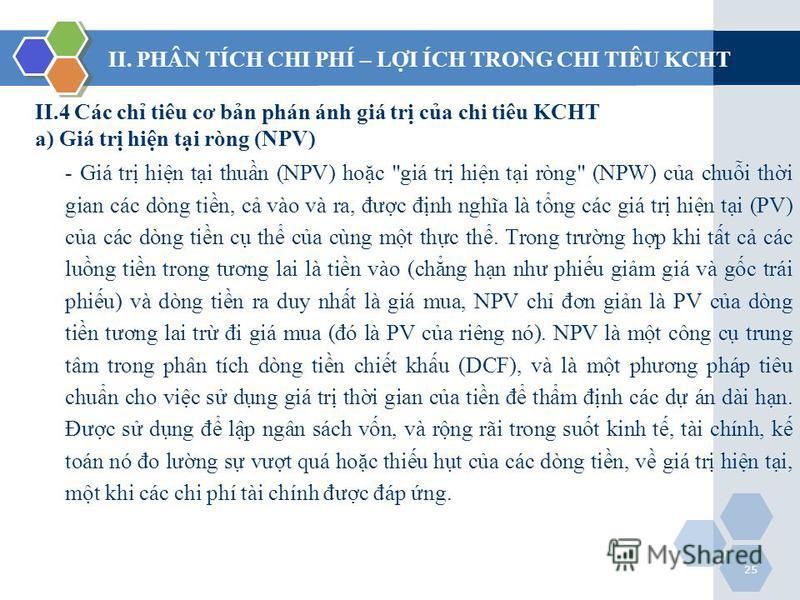 25 II.4 Các ch tiêu cơ bn phán ánh giá tr ca chi tiêu KCHT a) Giá tr hin ti ròng (NPV) - Giá tr hin ti thun (NPV) hoc