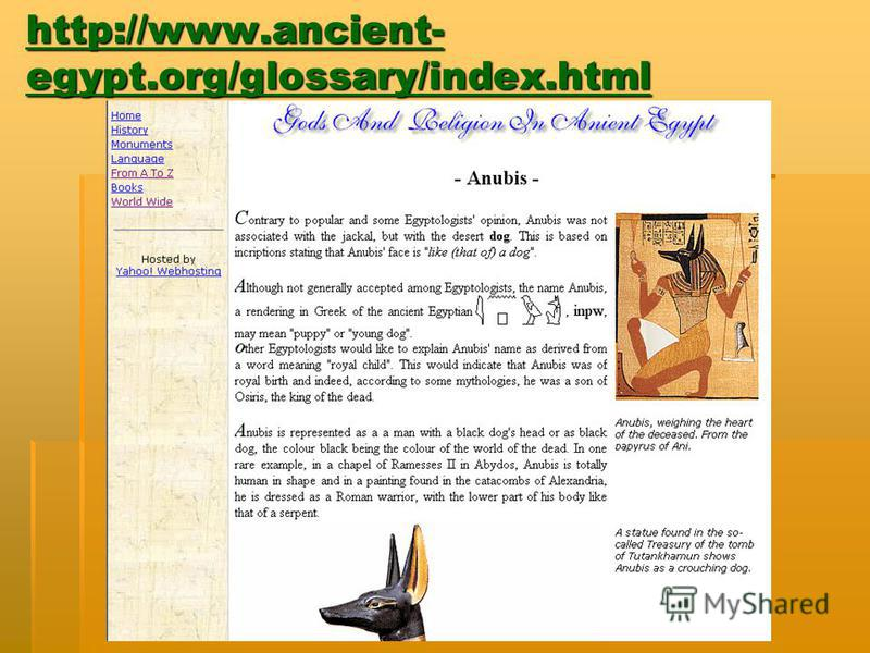 http://www.ancient- egypt.org/glossary/index.html http://www.ancient- egypt.org/glossary/index.html