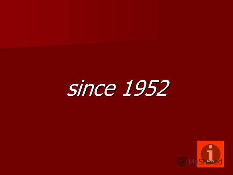 since 1952