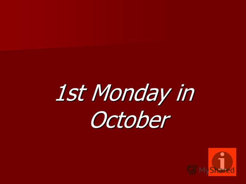 1st Monday in October